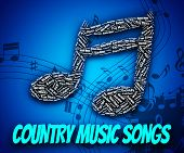 Постер, плакат: Country Music Songs Indicates Sound Track And Country and western