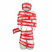 Unmotivated Lazy Bad Attitude Man Wrapped Tape 3d Illustration poster