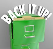 The words Back It Up in a filing cabinet to communicate a message of copying your important documents to keep vital information safe