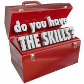 image of quiz  - Do You Have the Skills words in a red metal toolbox to illustrate abilities - JPG
