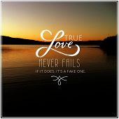 Inspirational Typographic Quote - True love never fails