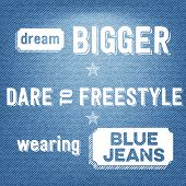 "stock photo of daring  - ""Dream bigger dare to freestyle wearing blue jeans"" vector Quote Typographic Background - JPG"