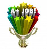 A Plus Job words in 3d letters in a gold trophy award for best or top performance in your work
