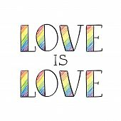 Love Is Love Rainbow Colored Hand Lettering In Sketchy Style. Homosexuality, Lgbt Rights Emblem Isol poster