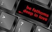 Be Fathoms Deep In Love Words Showing Romance And Love On Keyboard Keys