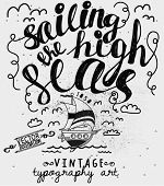Sailing the High Seas Label - Vintage style typography label, with sailboat, doodle clouds, birds, sea and copy space, black and white
