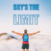 SKYS THE LIMIT motivation text written on sky background. The sky is the limit for your success. Ma poster