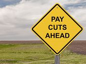 Caution - Pay Cuts Ahead