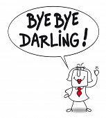 stock photo of bye  - Bye bye darling - JPG