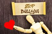 Text Sign Showing Stop Bullying. Conceptual Photo Awareness Problem About Violence Abuse Bully Probl poster