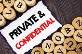 Handwritten Text Sign Showing Private And Confidential. Business Concept For Security Secret Sensiti poster