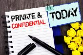 Writing Text Showing  Private And Confidential. Business Photo Showcasing Security Secret Sensitive  poster