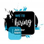 We Are Hiring, Join Our Team Lettering In Black Rectangle With Blue And Black Strokes. Inscription C poster