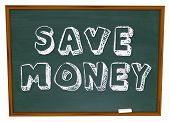 picture of save money  - Save Money words on a chalkboard illustrating back to school savings or instructions on how to save on your education costs - JPG