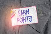 Text Sign Showing Earn Points. Conceptual Photo Collecting Scores In Order Qualify To Win Big Prize  poster