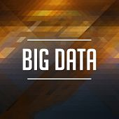 Big Data Concept on Retro Triangle Background.