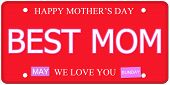 image of i love you mom  - Best Mom written on an imitation license plate with Happy Mother - JPG