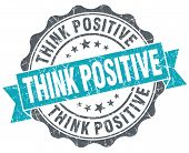 Think Positive Turquoise Grunge Retro Vintage Isolated Seal