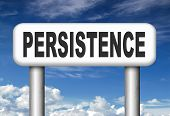 Persistence dont stop or quit! road sign keep on trying, try again untill you succeed, never give up hope for success.