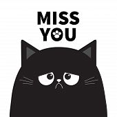 Miss You. Black Cute Sad Grumpy Cat Kitten Silhouette. Bad Emotion Face. Cartoon Kitty Character. Ka poster