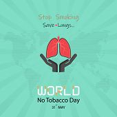 Lung Cute Cartoon Character And Stop Smoking & Save Lungs Vector Design.may 31st World No Tobacco Da poster