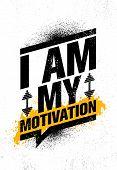 I Am My Motivation. Inspiring Sport Typography Motivation Quote Illustration. poster
