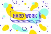 Work Hard. Banner, Speech Bubble, Poster And Sticker Concept, Geometric Memphis Style With Text Work poster