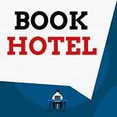 Writing Note Showing Book Hotel. Business Photo Showcasing An Arrangement You Make To Have A Hotel R poster
