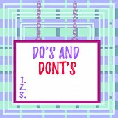 Text Sign Showing Do S Is And Dont S Is. Conceptual Photo Advising Rules Or Customs Concerning Some  poster