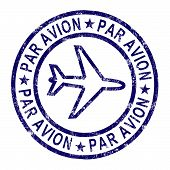 Par Avion Stamp Shows Correspondence Overseas By Plane