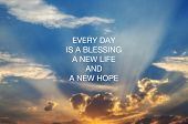 Motivational And Inspirational Quotes - Every Day Is A Blessing, New Life And New Hope poster