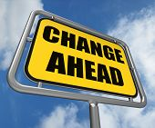 Change Ahead Sign Refers To A Different And Changing Future