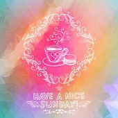 Bright Hand Drawn Sunday Greeting Card With Coffee Cup. Eps10