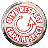stock photo of respect  - Give Respect to Earn Respect words on a button to show the cycle of winning reverence - JPG