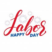Labor Day. Lettering Label For Usa Labor Day Celebration. Happy Labor Day. poster