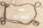 Frame Of Ship Rope On Sandy Beach With I Want To Fly Away Lettering And Airplane Illustration poster
