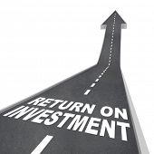 picture of maxim  - The words Return on Investment on a road leading upward - JPG