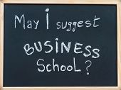 May I Suggest Business School Message Written With White Chalk On Wooden Frame Blackboard