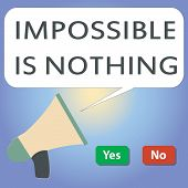 Handwriting Text Writing Impossible Is Nothing. Concept Meaning Anything Is Possible Believe The Rea poster