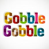 Stylish colorful text Gobble Gobble on Thanksgiving Day celebration, can be used as poster, banner o poster