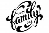 Hand Drawn Lettering Happy Family Day. Vector Ink Illustration. Black Typography On White Background poster