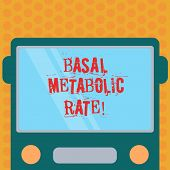 Writing Note Showing Basal Metabolic Rate. Business Photo Showcasing Minimum Energy Level Require To poster