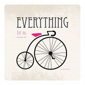 Everything is a vintage cycle typography hipster bicycle illustration in vector