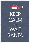 Keep Calm And Wait Santa