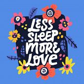 Motherhood Slogan Inscription On Blue Background. Less Sleep More Love Hand Drawn Lettering In Round poster