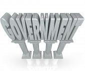 The word Government on marble columns to represent the strong foundation of an establishment or powe