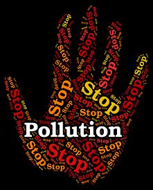 image of polluted  - Stop Pollution Showing Air Polution And Restriction - JPG