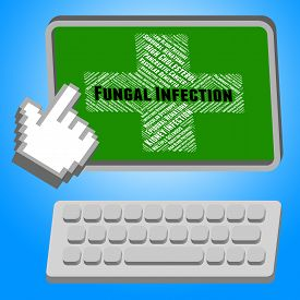 picture of microbes  - Fungal Infection Showing Poor Health And Microbes - JPG