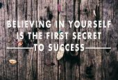 Inspirational Quotes - Believing In Yourself Is The First Secret To Success. Retro Styled Blurry Bac poster