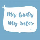 My Body My Rules. Empowerment Of Women Rights Concept. Big Whale With Lettering Quote. The Idea Of W poster